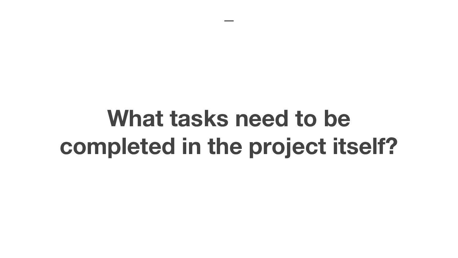 What tasks need to be completed in the project ...