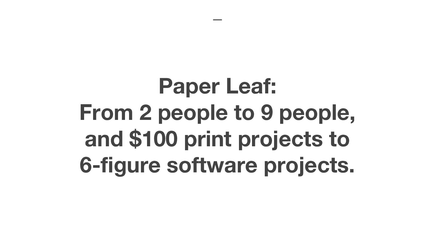 Paper Leaf: From 2 people to 9 people, and $100...