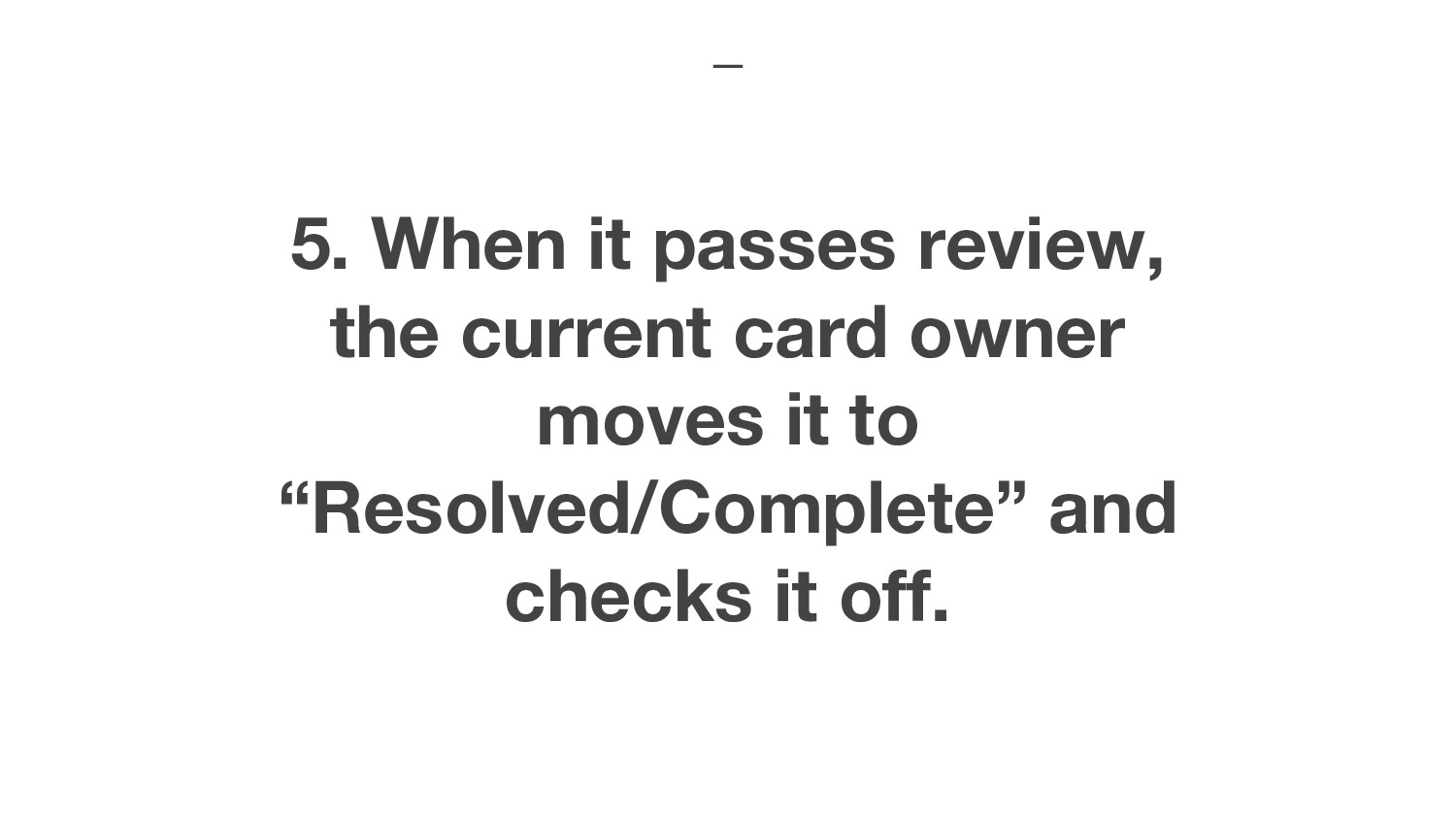 5. When it passes review, the current card owne...