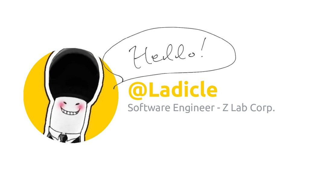@Ladicle Software Engineer - Z Lab Corp.