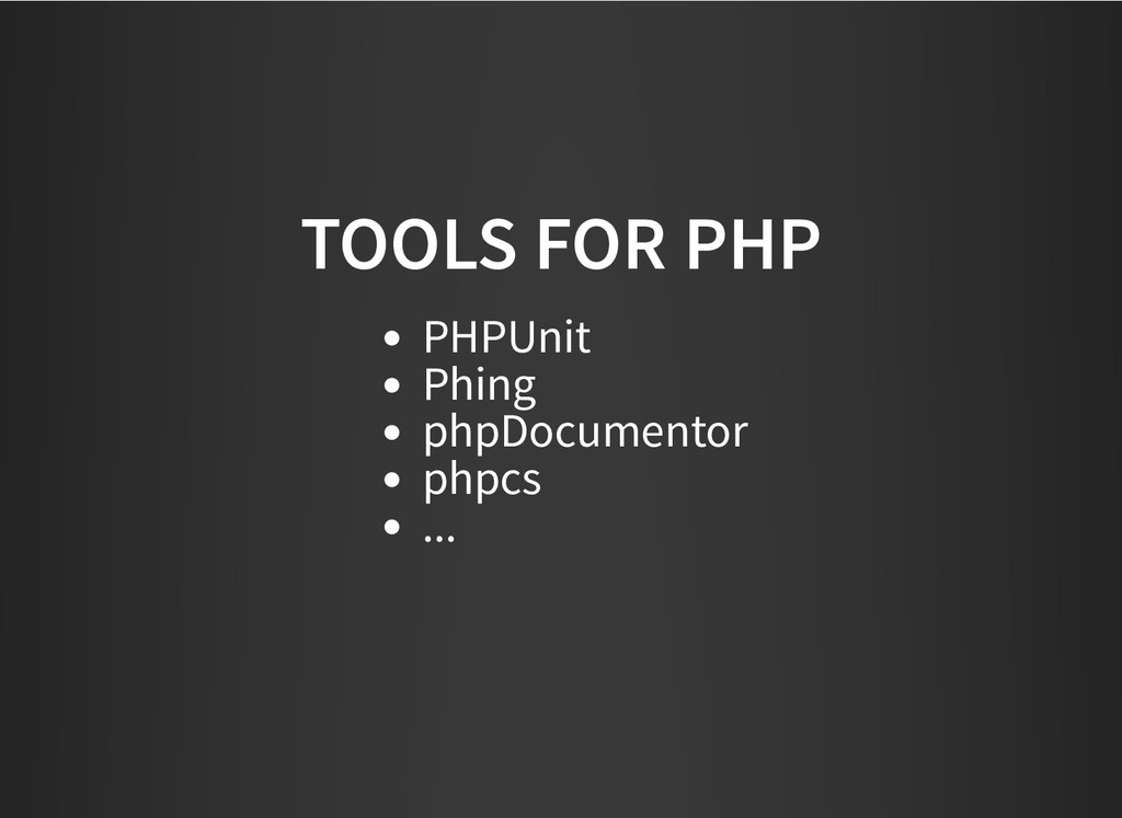 TOOLS FOR PHP TOOLS FOR PHP PHPUnit Phing phpDo...