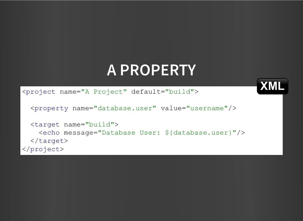 """A PROPERTY A PROPERTY <project name=""""A Project""""..."""