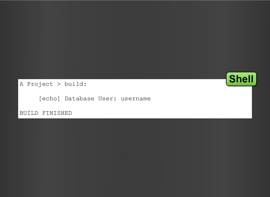 A Project > build: [echo] Database User: userna...