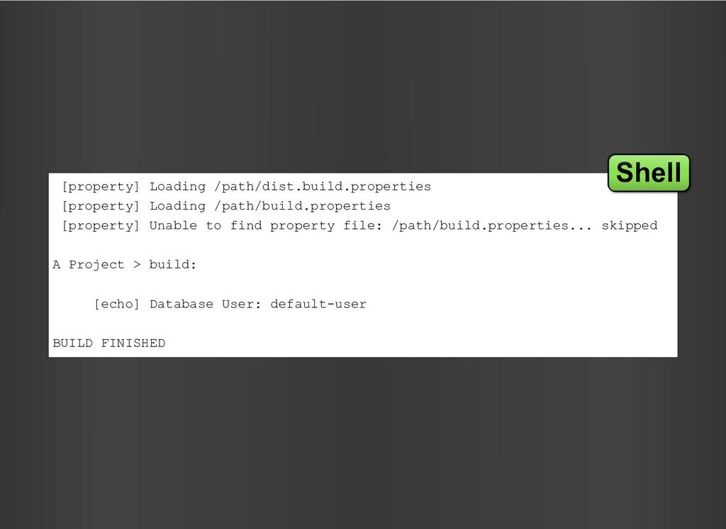[property] Loading /path/dist.build.properties ...