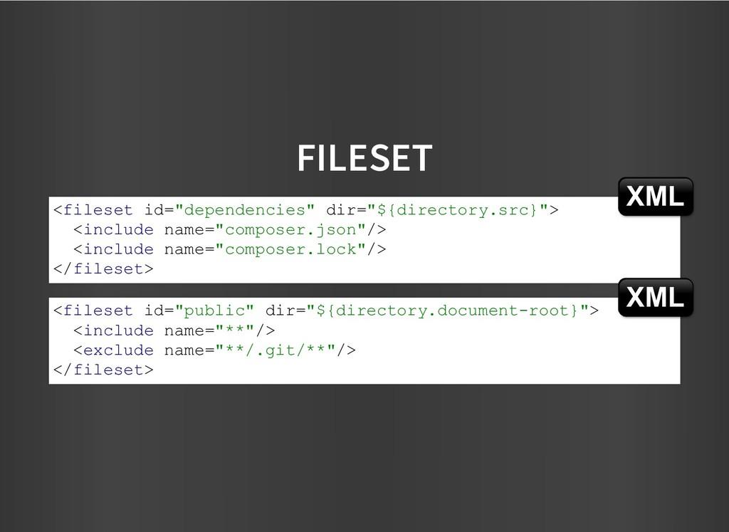 "FILESET FILESET <fileset id=""dependencies"" dir=..."