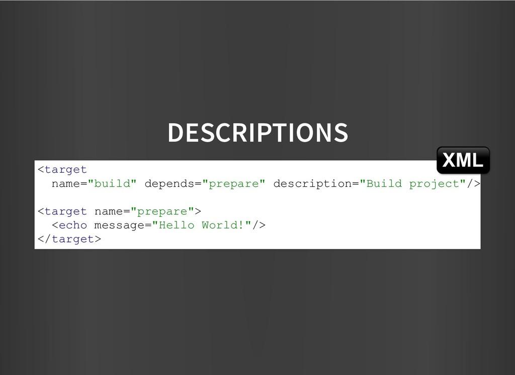 "DESCRIPTIONS DESCRIPTIONS <target name=""build"" ..."