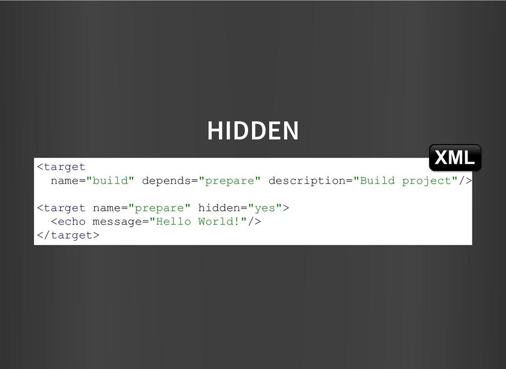 """HIDDEN HIDDEN <target name=""""build"""" depends=""""pre..."""