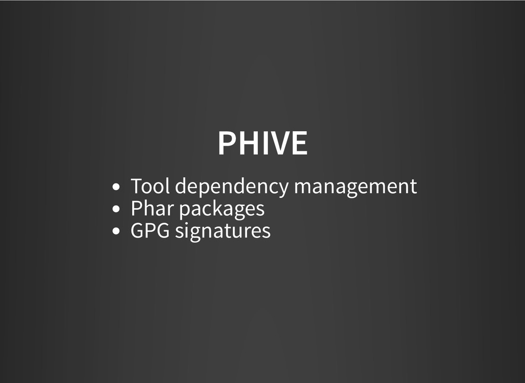 PHIVE PHIVE Tool dependency management Phar pac...