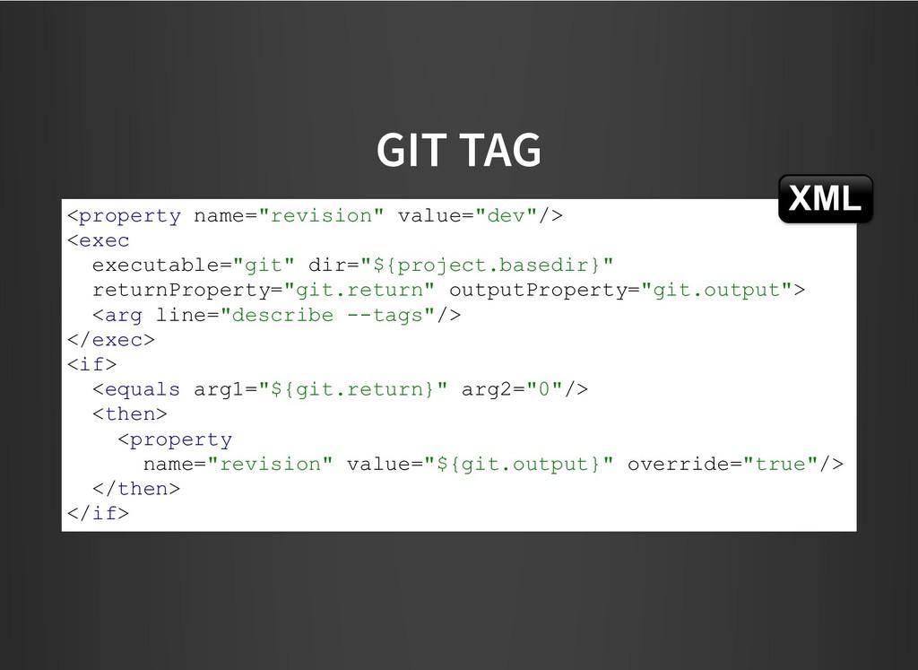 "GIT TAG GIT TAG <property name=""revision"" value..."