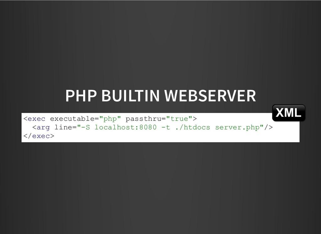 PHP BUILTIN WEBSERVER PHP BUILTIN WEBSERVER <ex...