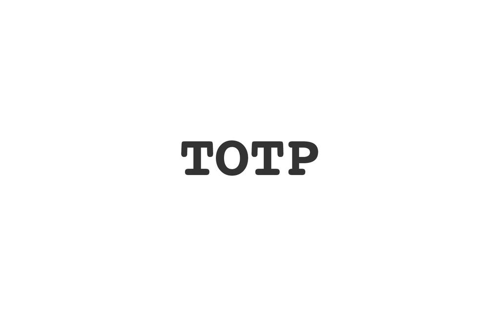 T O T P