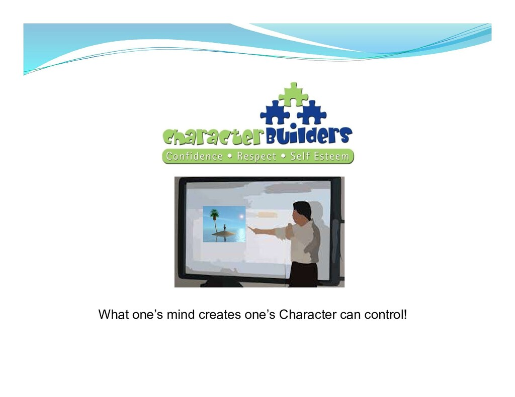 What one's mind creates one's Character can con...