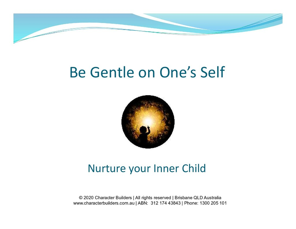 Be Gentle on One's Self Nurture your Inner Chil...