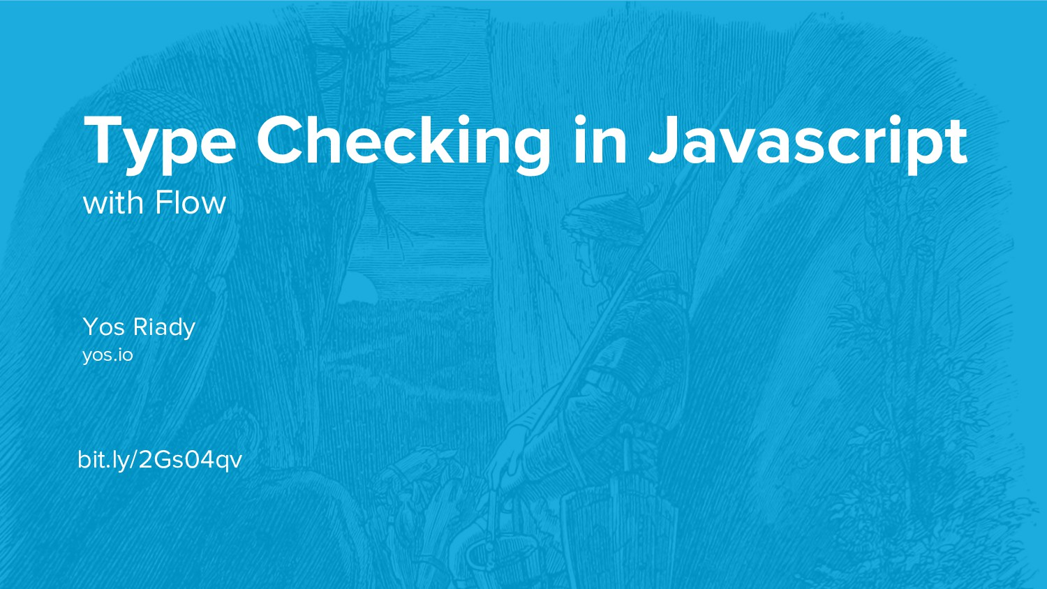 Type Checking in Javascript with Flow Yos Riady...