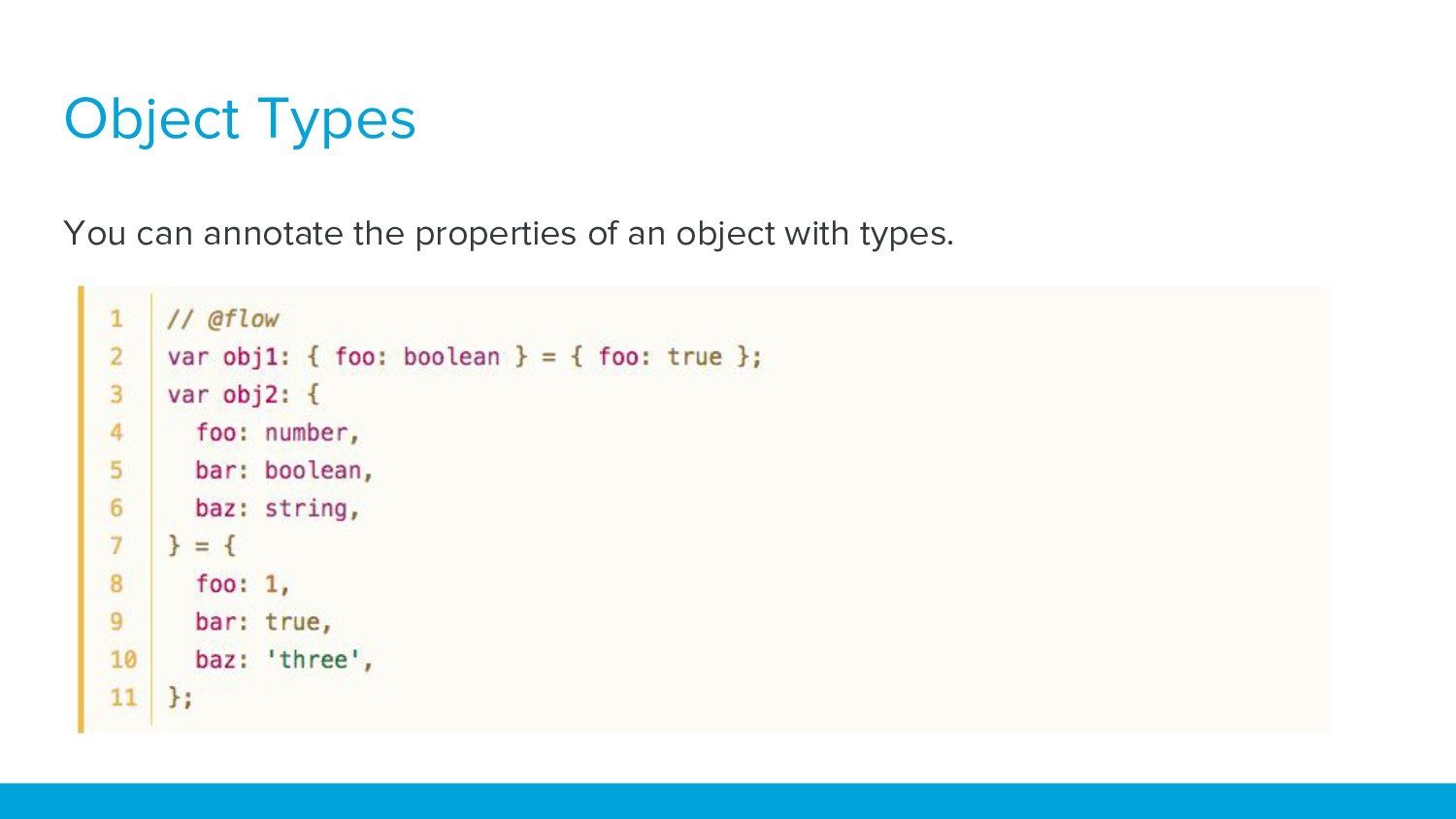 Object Types You can annotate the properties of...