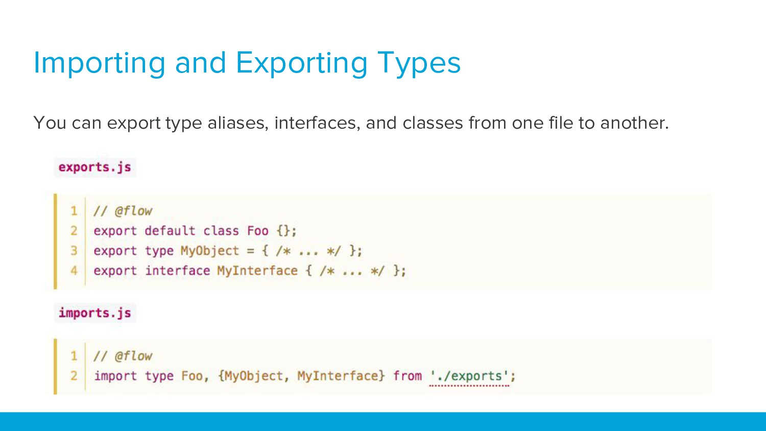 Importing and Exporting Types You can export ty...