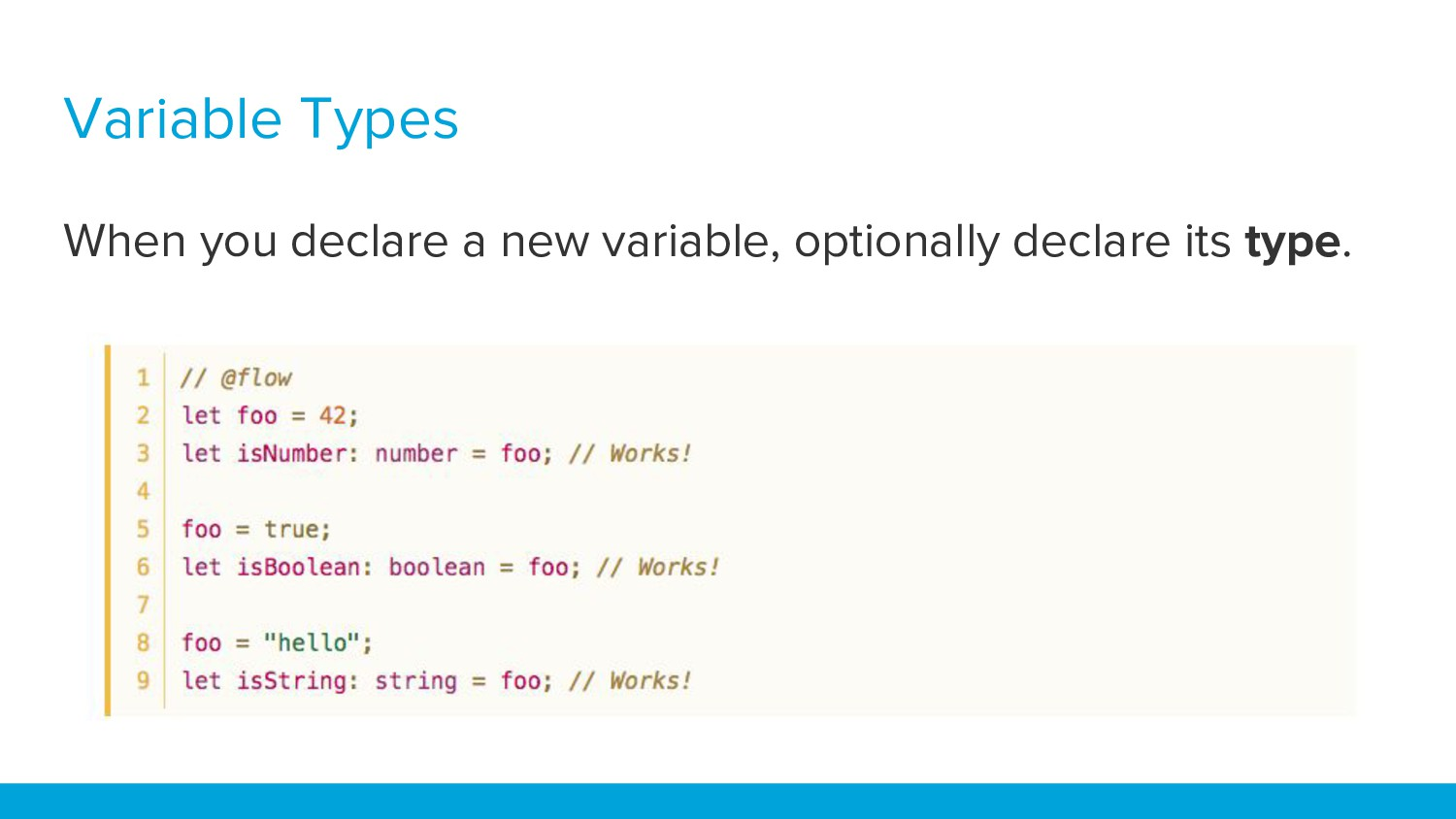 Variable Types When you declare a new variable,...