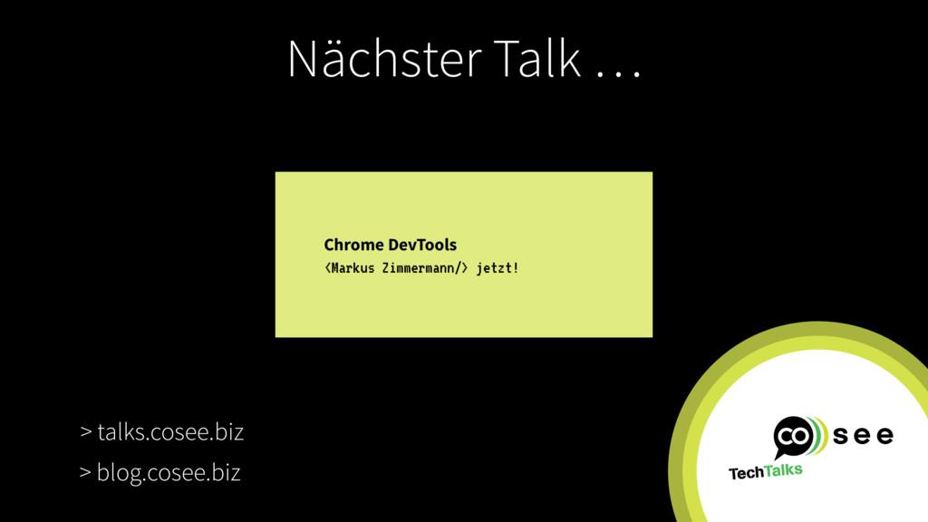 Nächster Talk … Chrome DevTools <Markus Zimmerm...