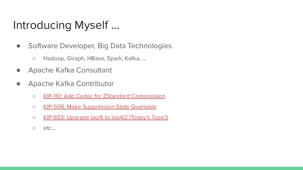 Introducing Myself ... ● Software Developer, Bi...