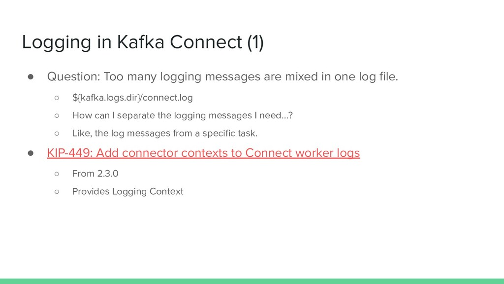Logging in Kafka Connect (1) ● Question: Too ma...