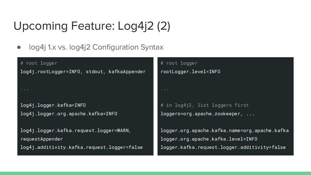 Upcoming Feature: Log4j2 (2) ● log4j 1.x vs. lo...