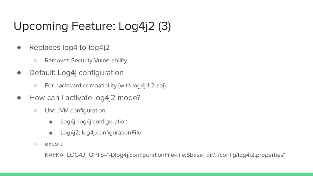 Upcoming Feature: Log4j2 (3) ● Replaces log4 to...