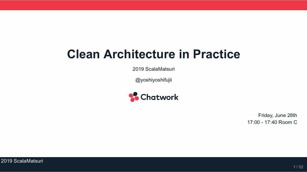 Clean Architecture in Practice 2019 ScalaMatsur...