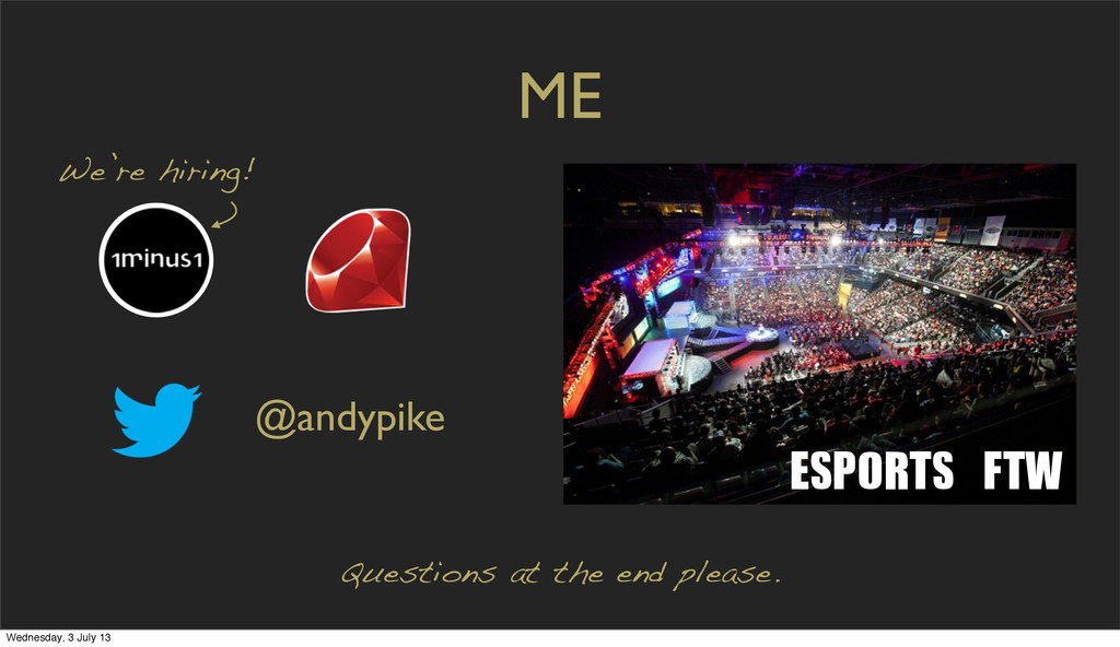 ME Questions at the end please. @andypike ESPOR...