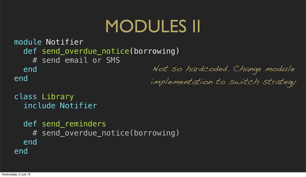 MODULES II module Notifier def send_overdue_not...