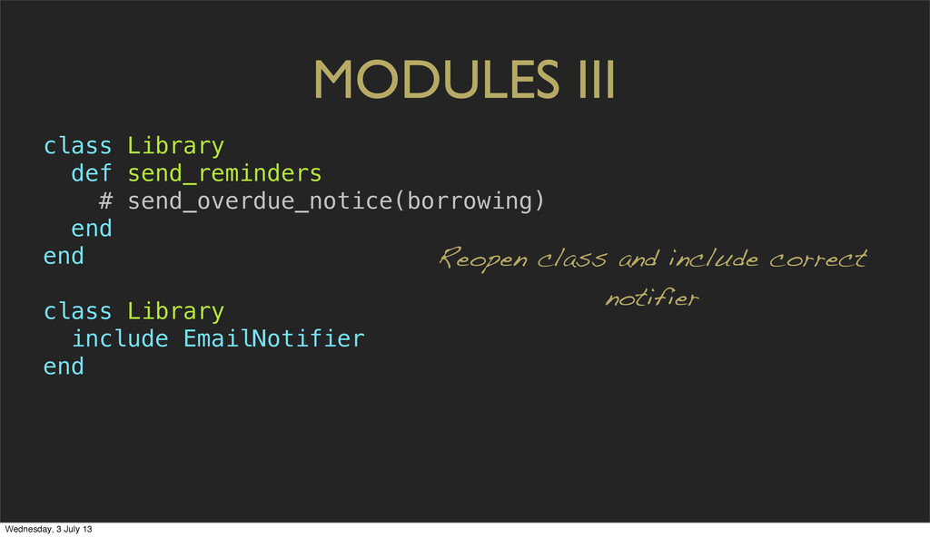 MODULES III class Library def send_reminders # ...