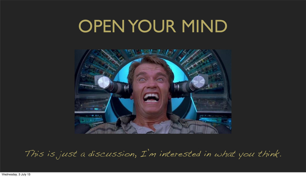 OPEN YOUR MIND This is just a discussion, I'm i...