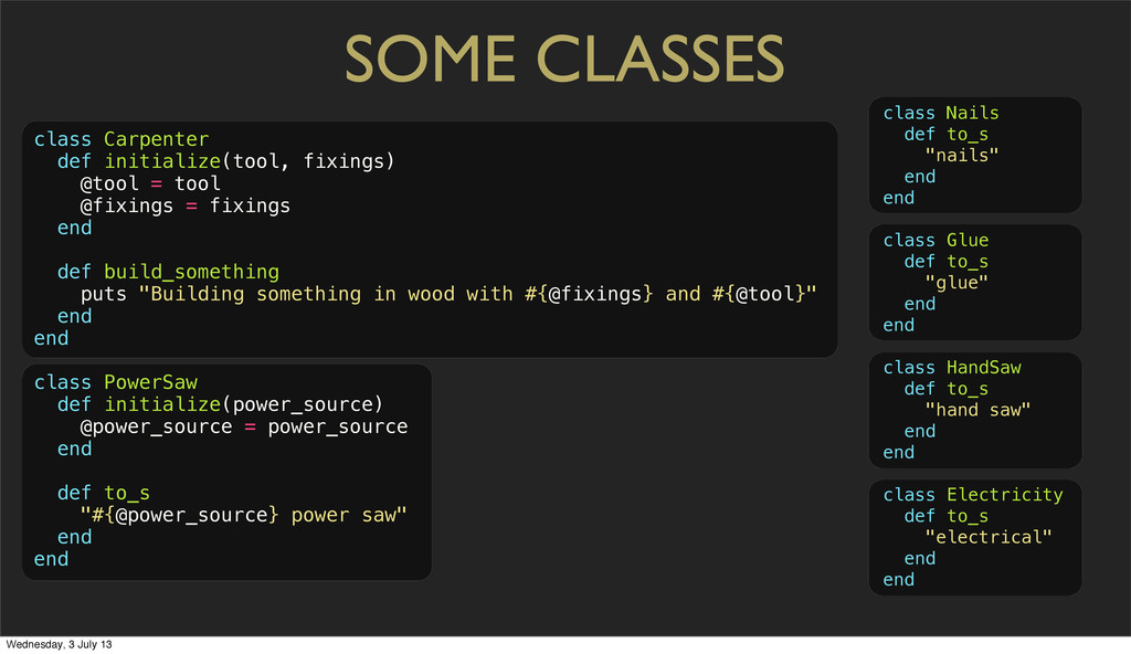 """SOME CLASSES class Nails def to_s """"nails"""" end e..."""