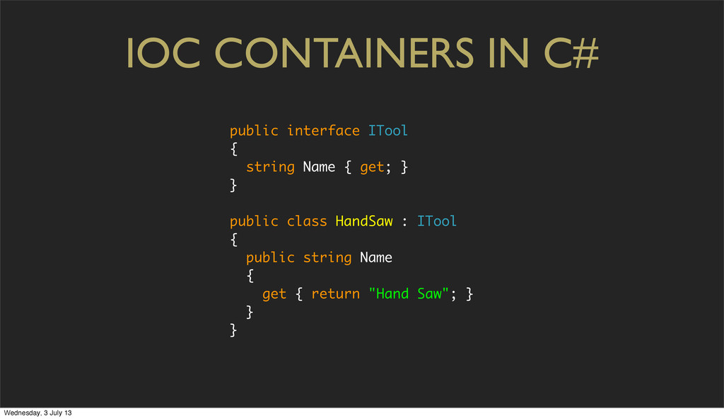 IOC CONTAINERS IN C# public interface ITool { s...