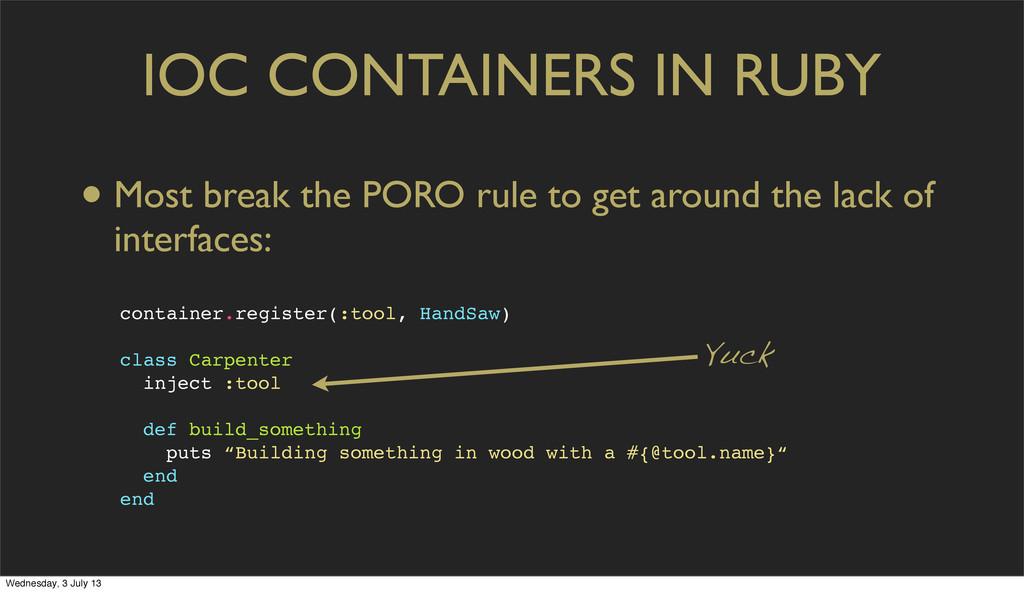 IOC CONTAINERS IN RUBY • Most break the PORO ru...