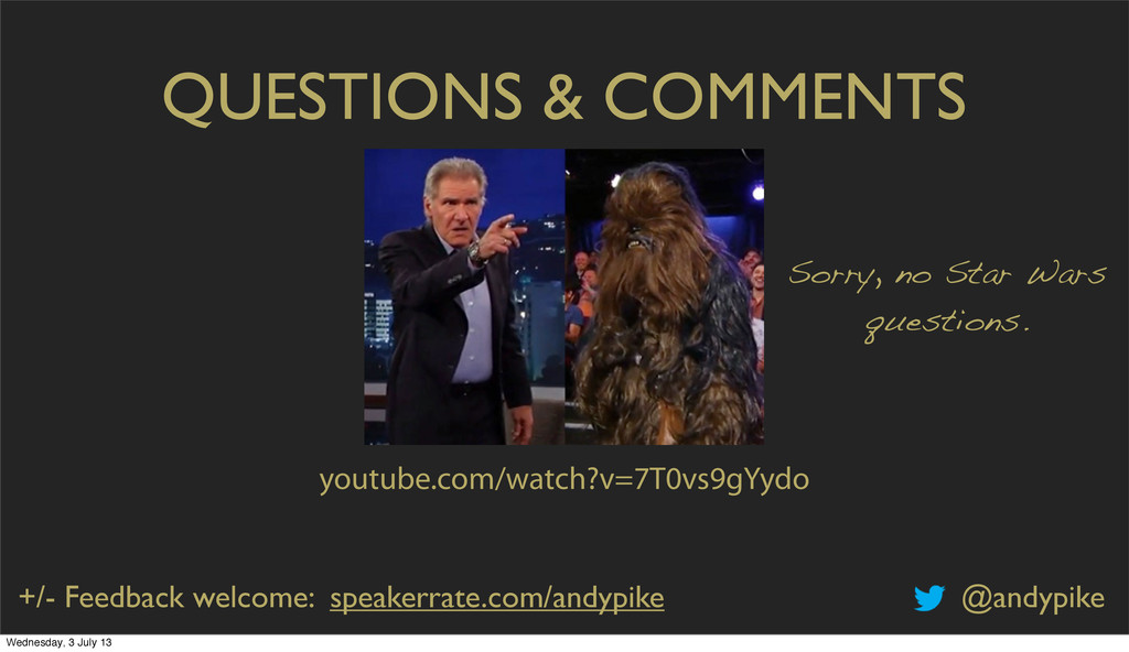 QUESTIONS & COMMENTS @andypike youtube.com/watc...