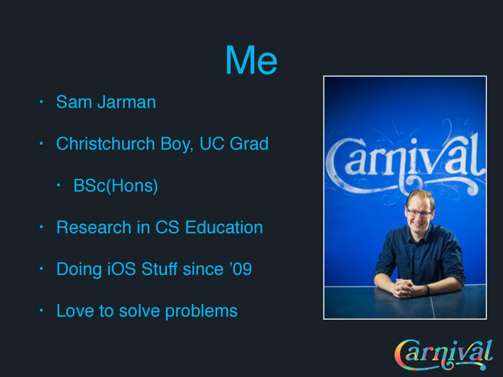 Me • Sam Jarman • Christchurch Boy, UC Grad • B...