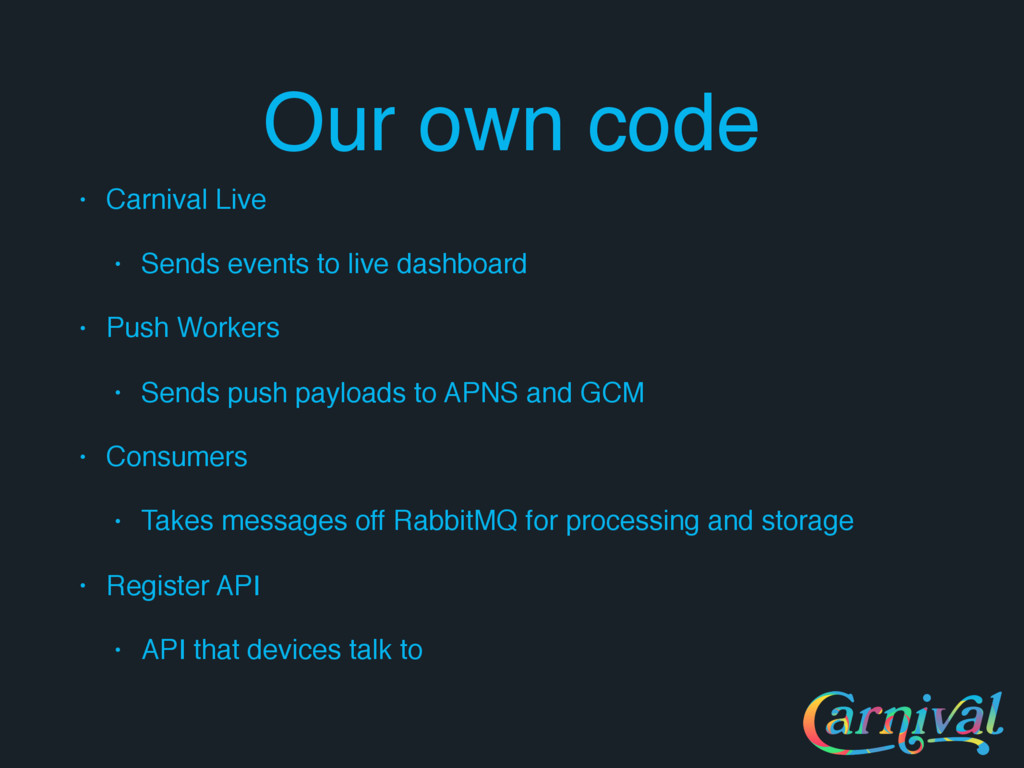 Our own code • Carnival Live • Sends events to ...