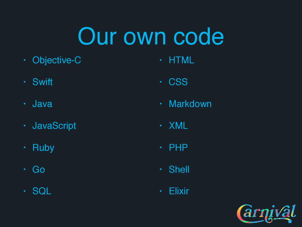 Our own code • Objective-C • Swift • Java • Jav...