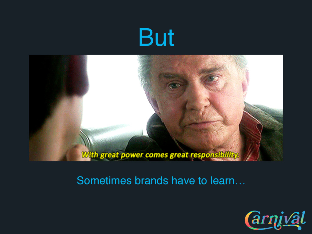 But Sometimes brands have to learn…