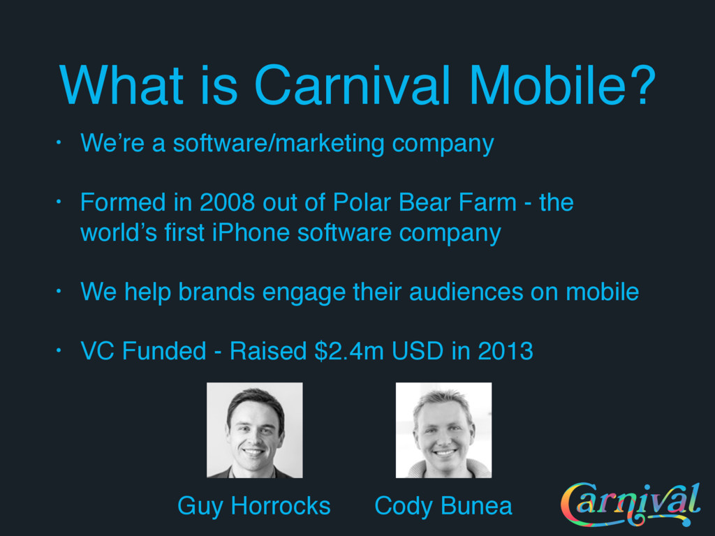 What is Carnival Mobile? • We're a software/mar...