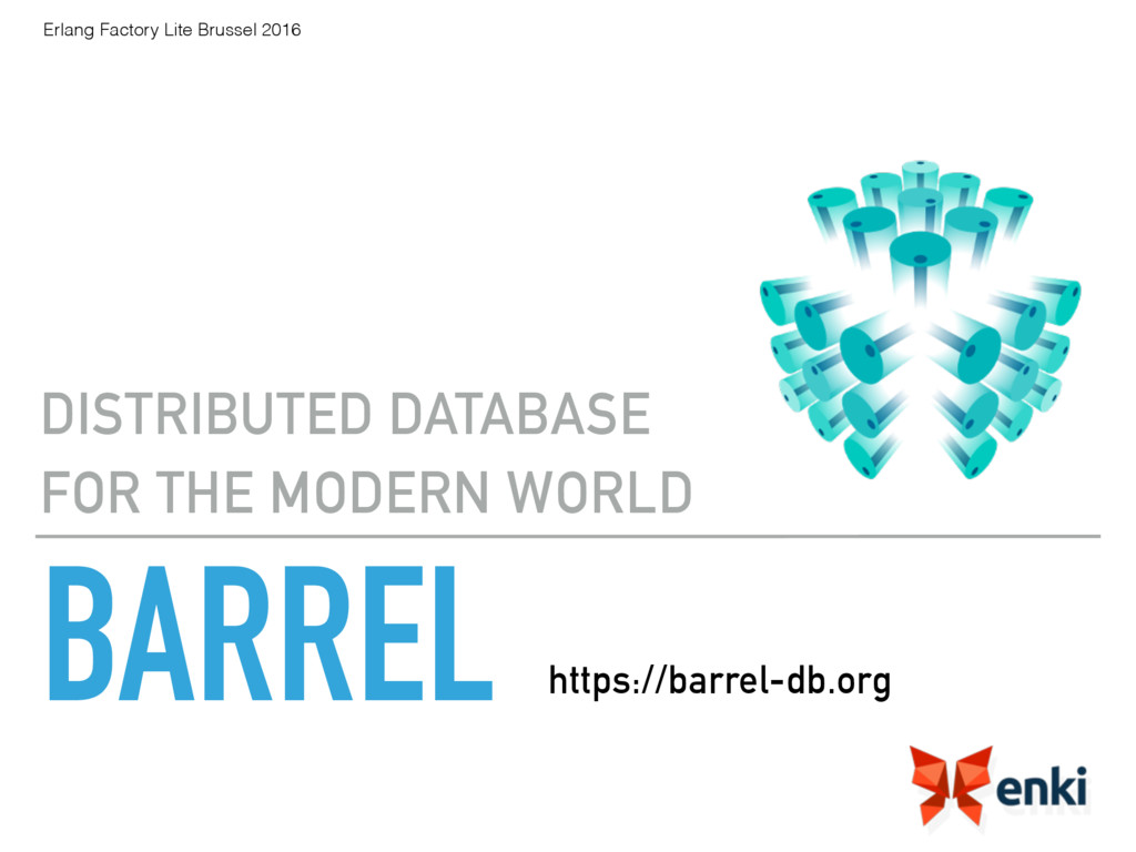 BARREL DISTRIBUTED DATABASE FOR THE MODERN WORL...