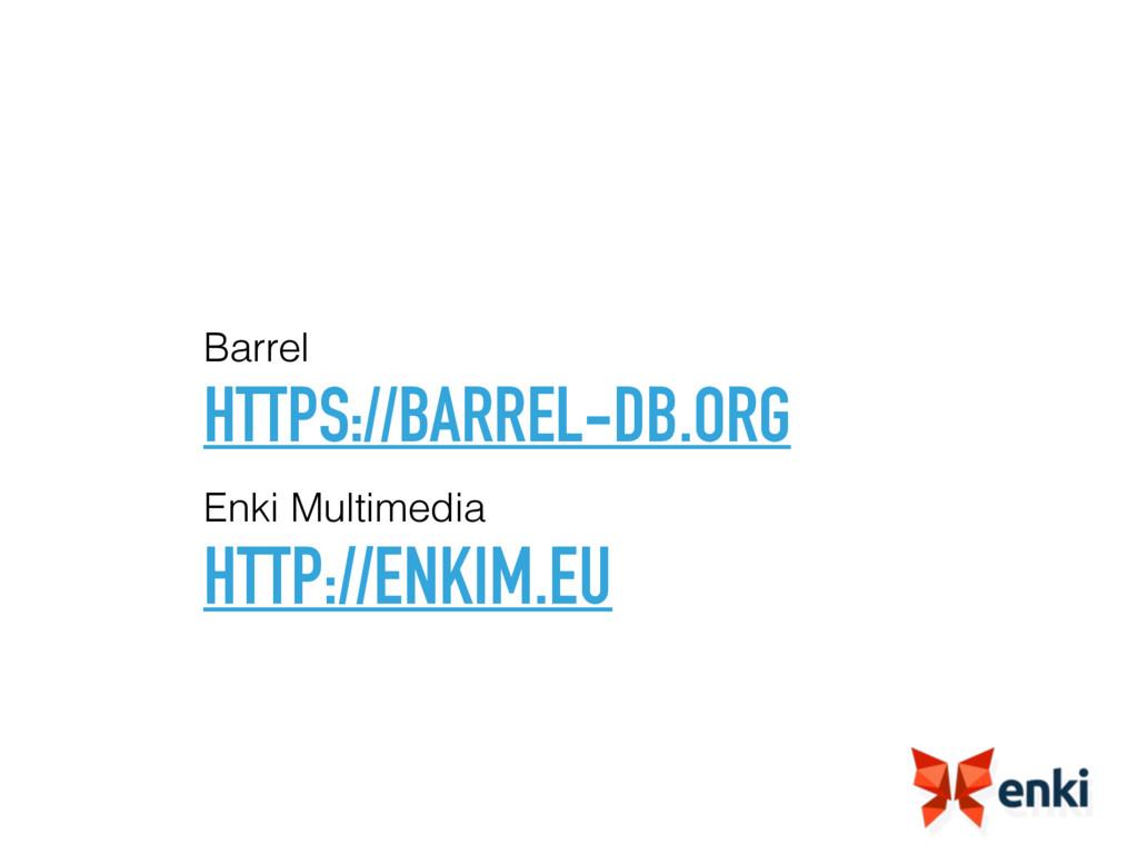 HTTPS://BARREL-DB.ORG Barrel HTTP://ENKIM.EU En...