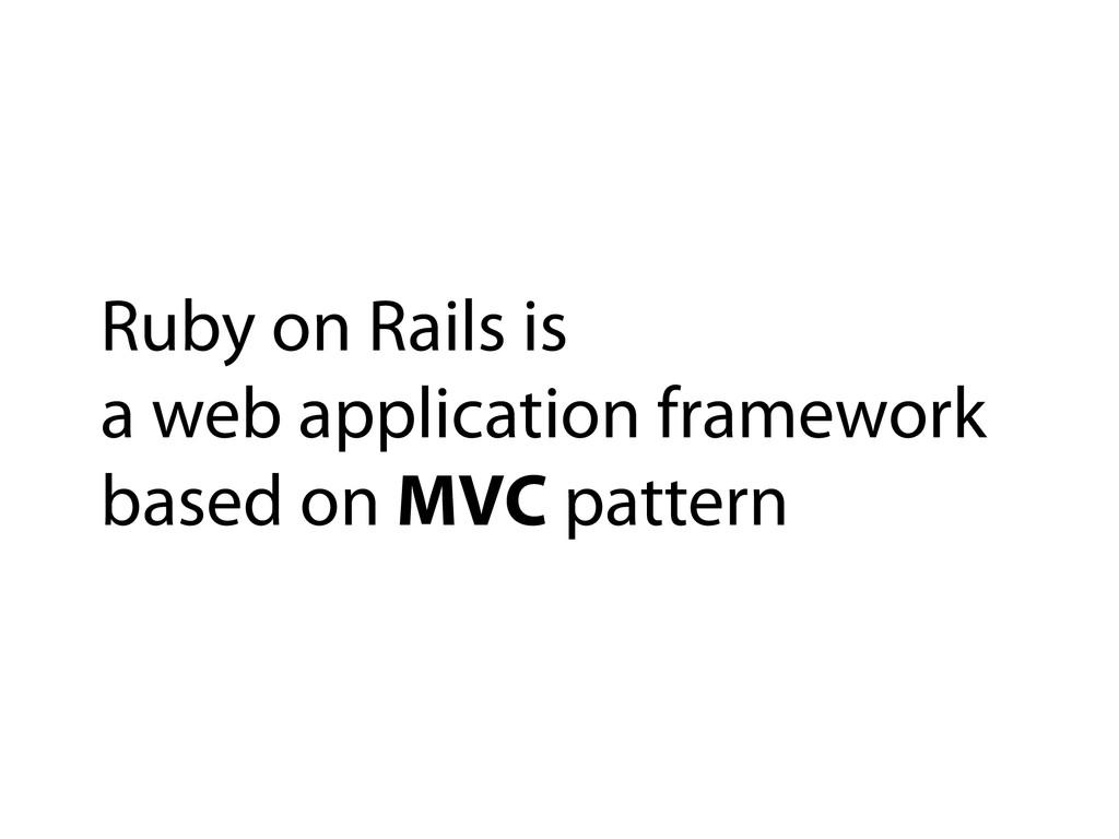 Ruby on Rails is a web application framework ba...