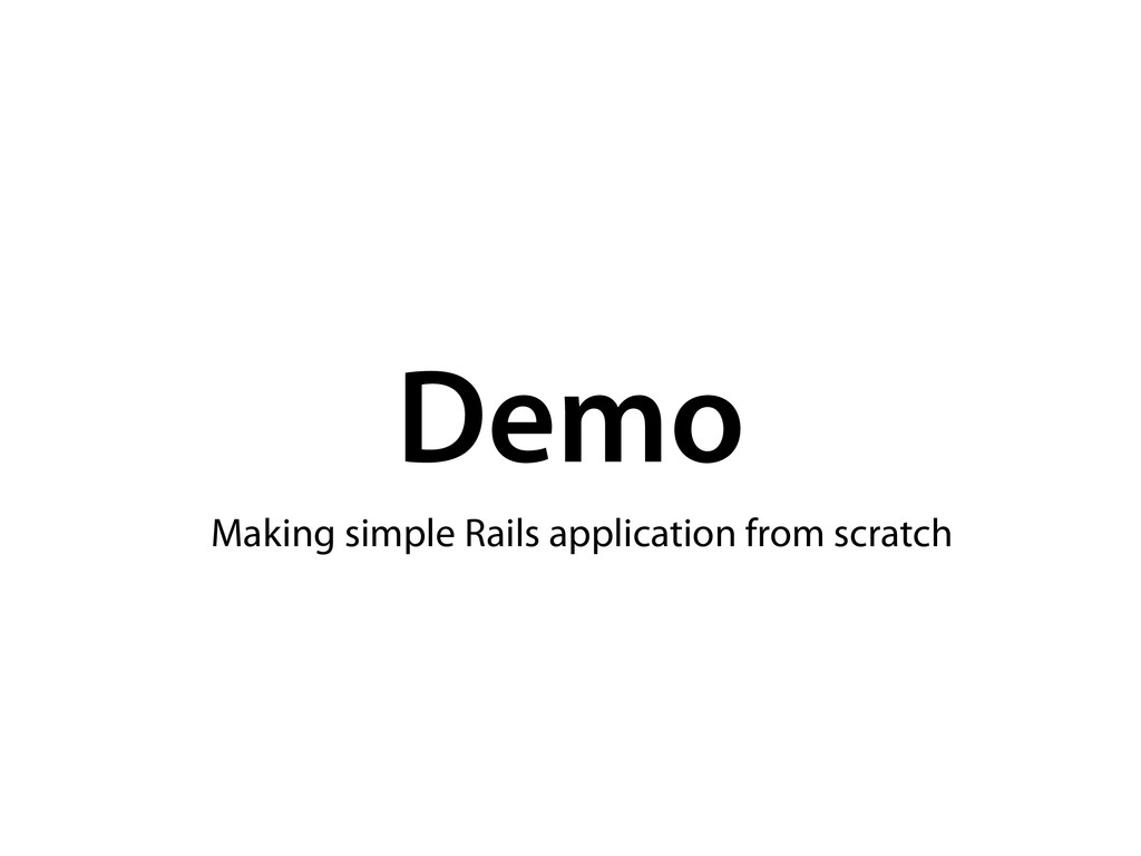 Demo Making simple Rails application from scrat...