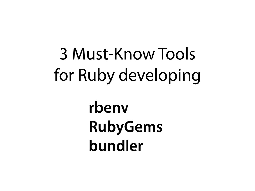 3 Must-Know Tools for Ruby developing rbenv Rub...