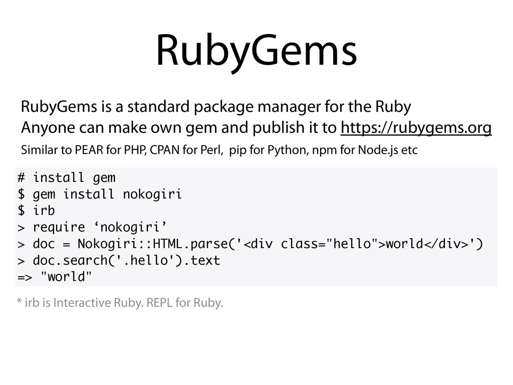 RubyGems is a standard package manager for the ...