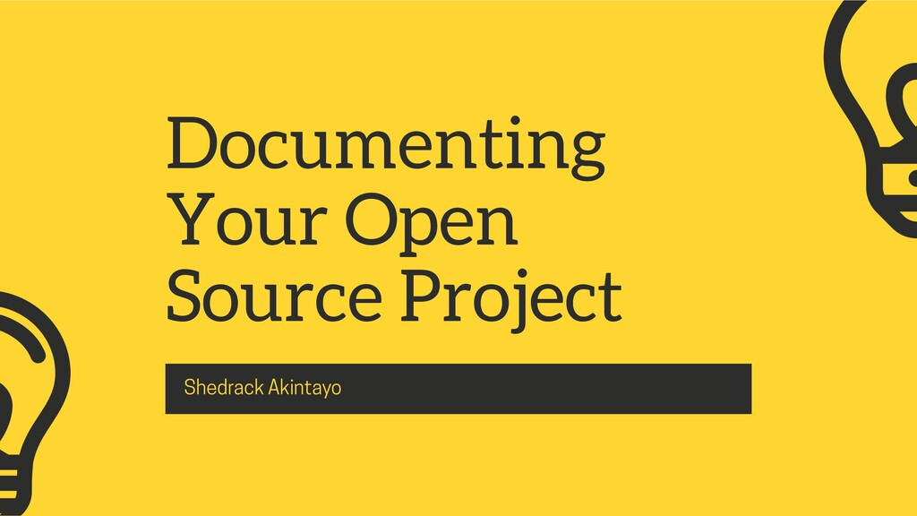 Documenting Your Open Source Project Shedrack A...