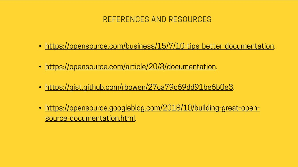 REFERENCES AND RESOURCES • https://opensource.c...