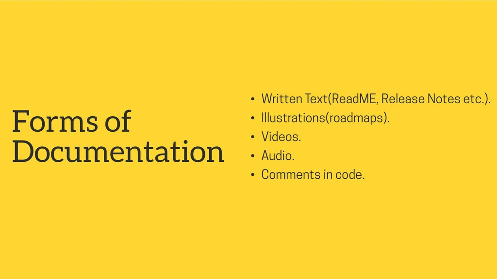 Forms of Documentation • Written Text(ReadME, R...