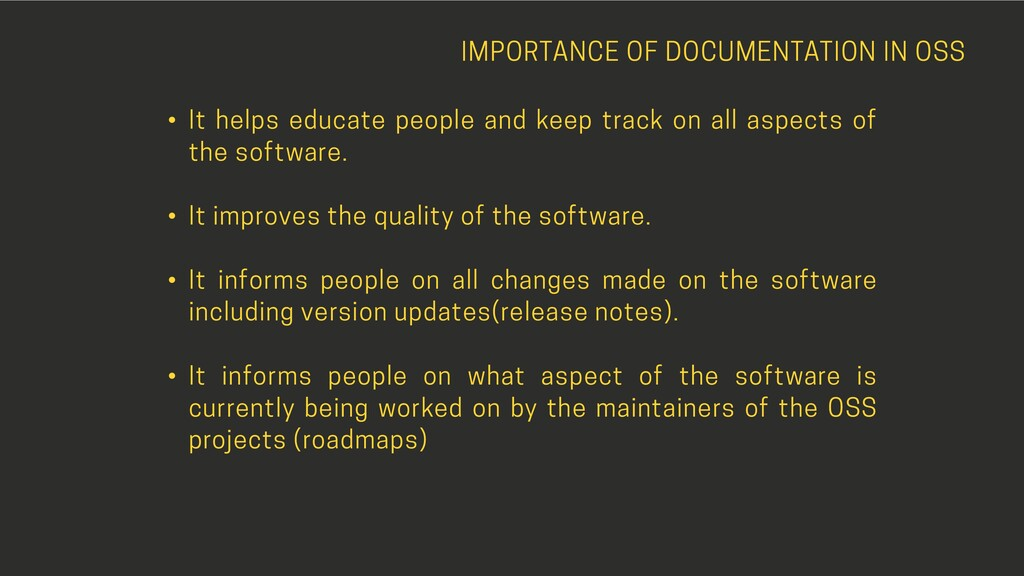 IMPORTANCE OF DOCUMENTATION IN OSS • It helps e...